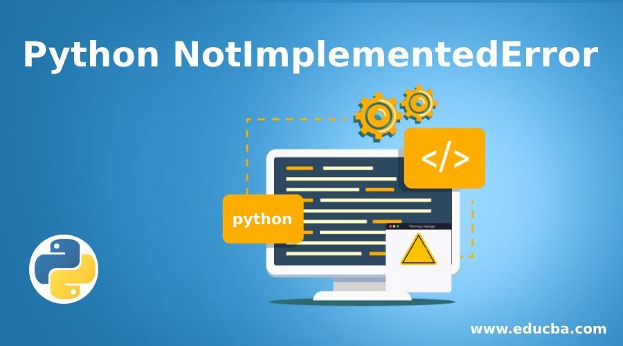 Python NotImplementedError