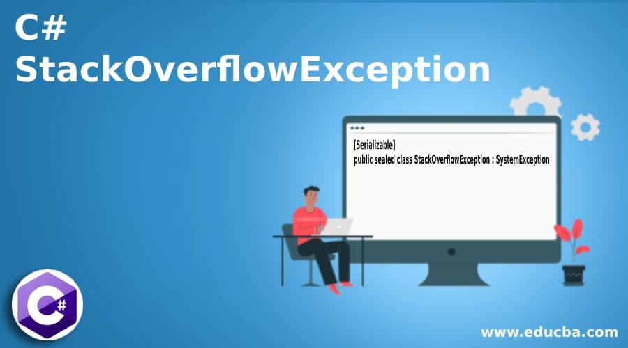 C# StackOverflowException