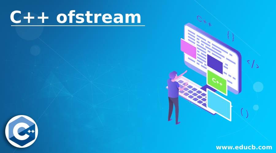 C++ ofstream