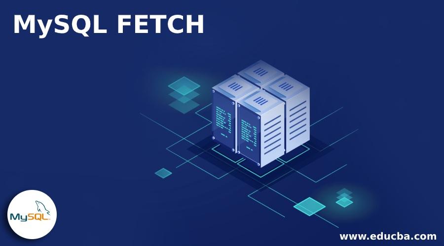 MySQL FETCH