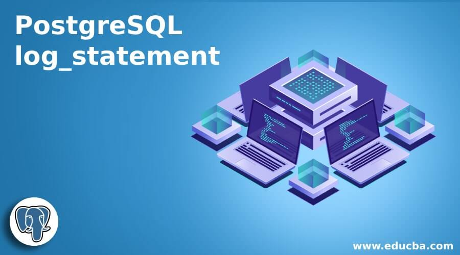 PostgreSQL log_statement