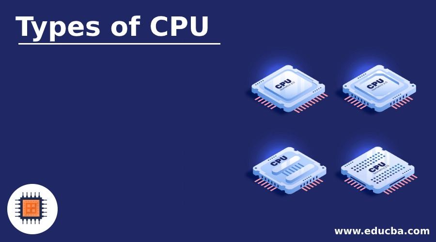 Types of CPU