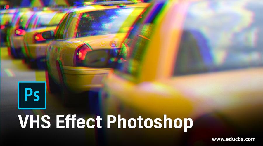 VHS Effect Photoshop