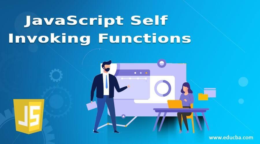 JavaScript Self Invoking Functions