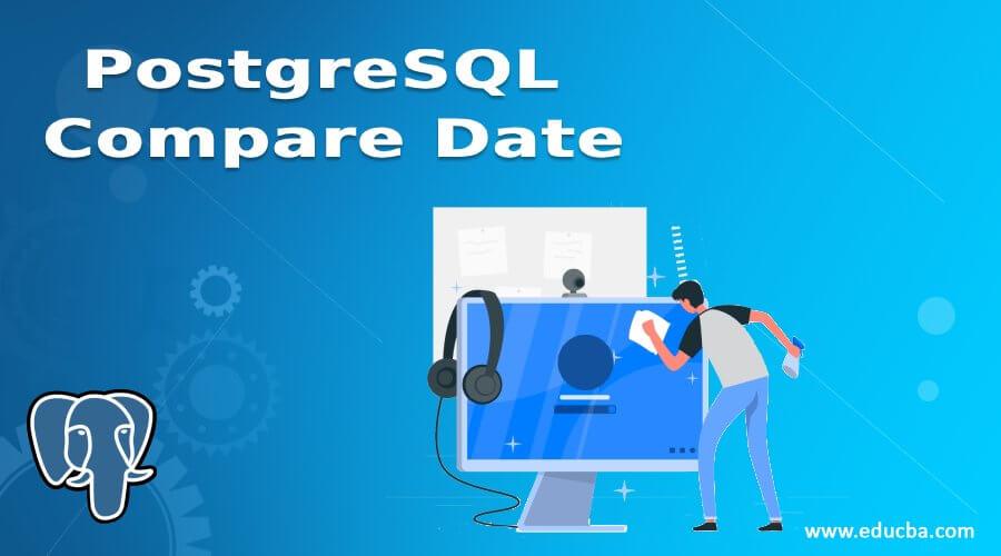 PostgreSQLCompare Date