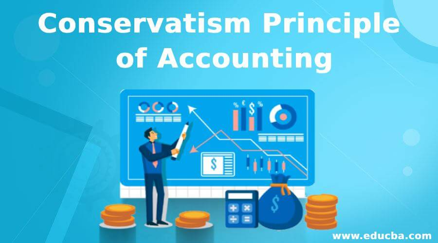 Conservatism Principle of Accounting