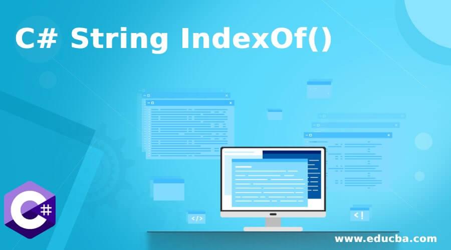 C# String IndexOf()