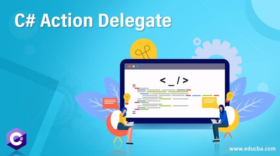 C# Action Delegate