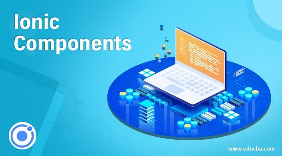 Ionic Components