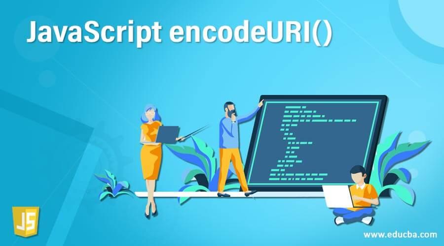 JavaScript encodeURI()