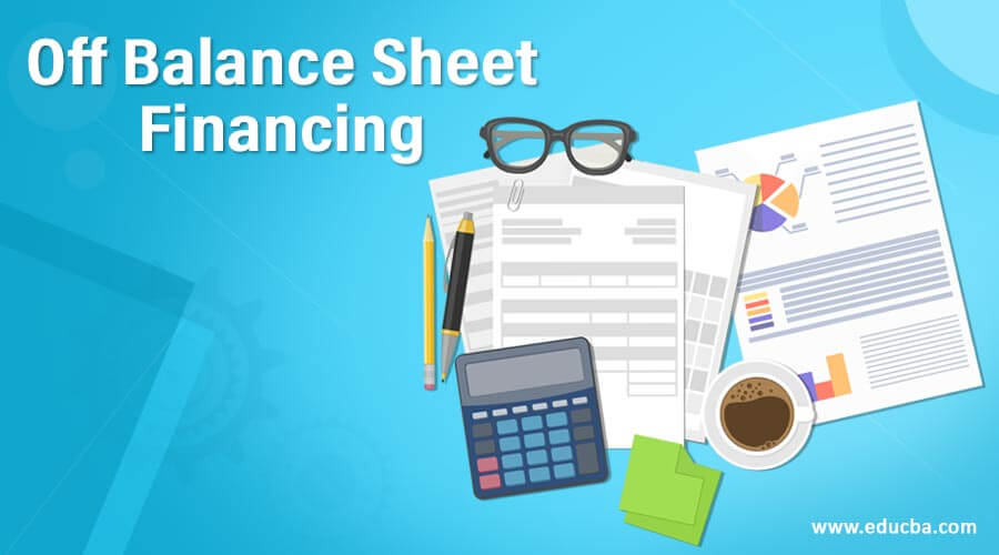 Off Balance Sheet Financing