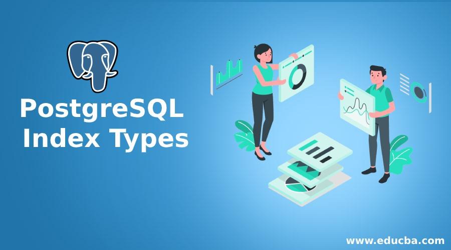 PostgreSQL Index Types