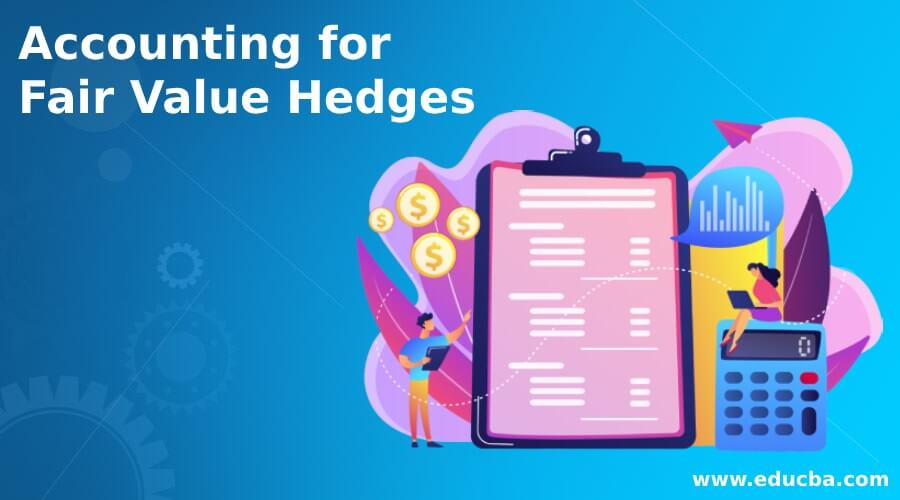 Accounting for Fair Value Hedges