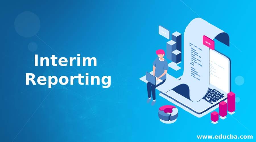 Interim Reporting