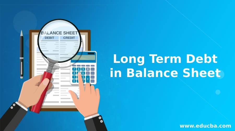 Long Term Debt in Balance Sheet