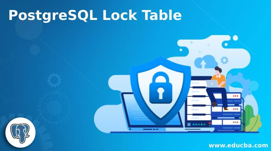 PostgreSQL Lock Table