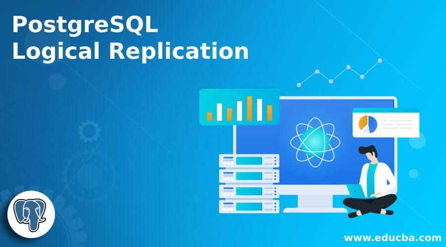 PostgreSQL Logical Replication