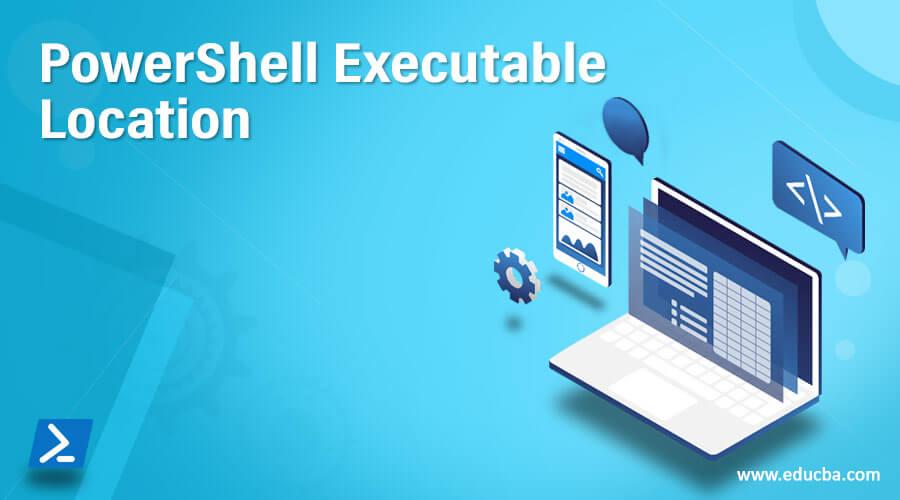 PowerShell Executable Location
