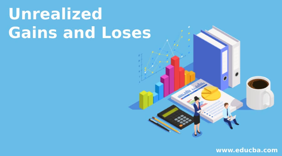 Unrealized Gains and Loses