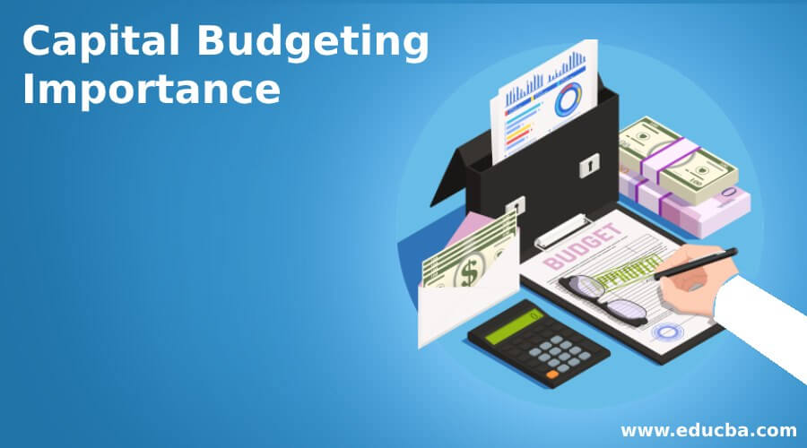 Capital Budgeting Importance