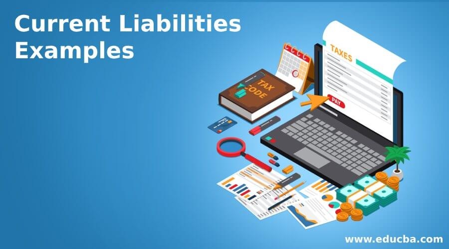 Current Liabilities Examples