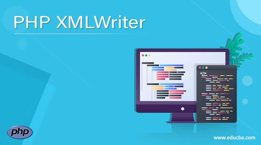 PHP XMLWriter