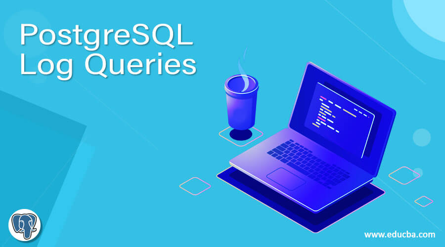 PostgreSQL Log Queries