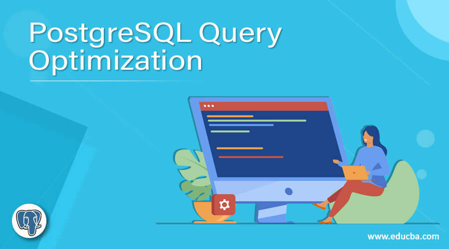 PostgreSQL Query Optimization