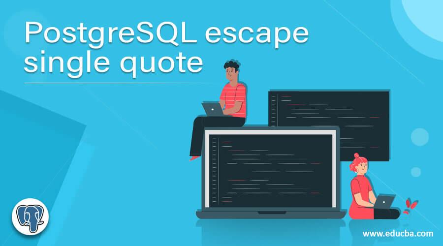 PostgreSQL escape single quote