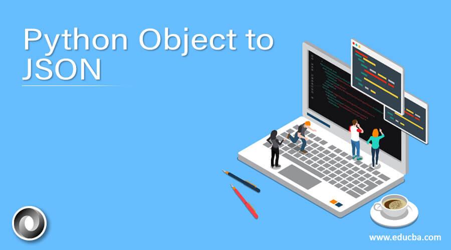 Python Object to JSON