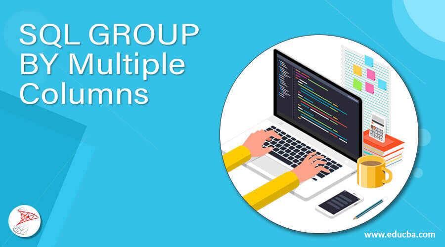 SQL GROUP BY Multiple Columns