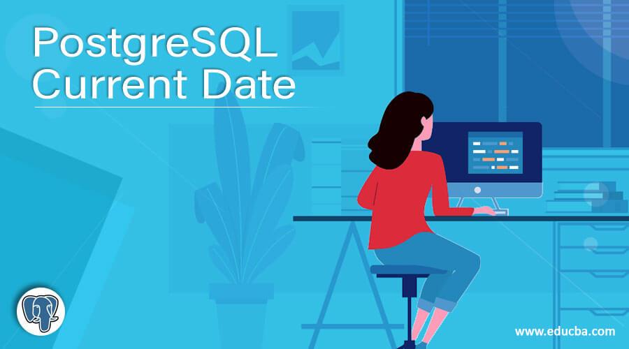 PostgreSQL Current Date