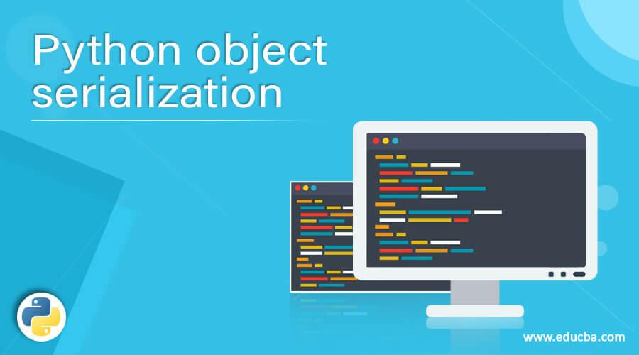 Python object serialization