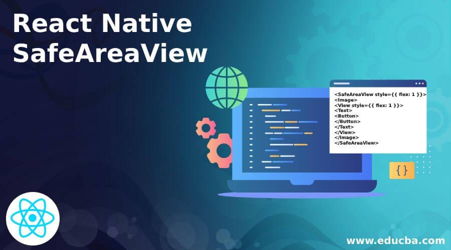 React Native SafeAreaView | Examples of React Native SafeAreaView