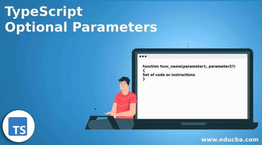 TypeScript Optional Parameters
