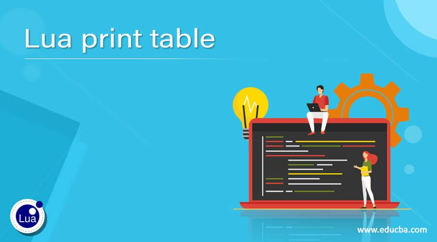 Lua print table