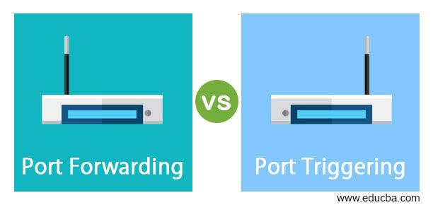 Port Forwarding vs Port Triggering