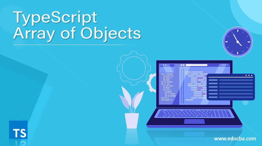 TypeScript Array of Objects