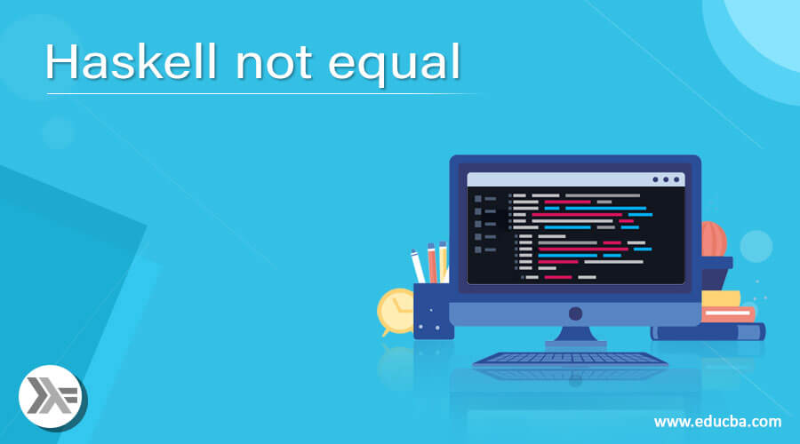 Haskell not equal