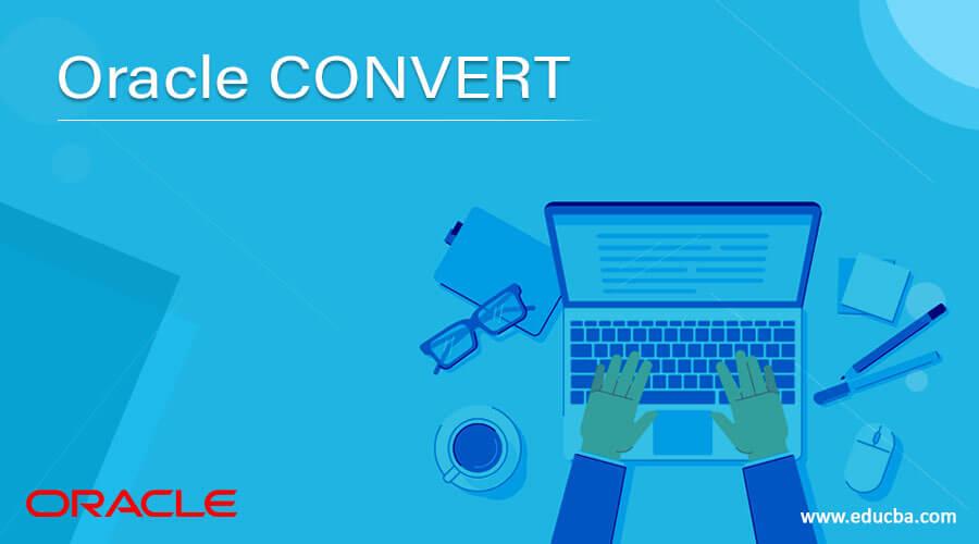 Oracle CONVERT