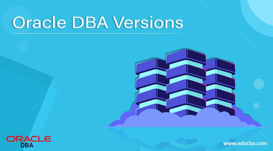 Oracle DBA Versions