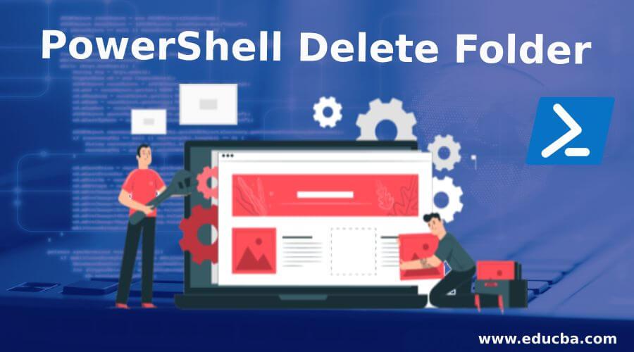 PowerShell Delete Folder