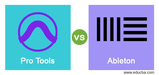 Pro Tools vs Ableton | Top 9 Key Differences to Learn