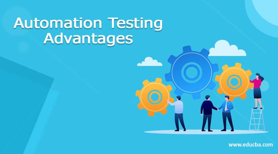 Automation Testing Advantages
