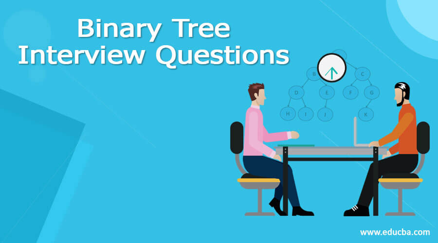 Binary Tree Interview Questions