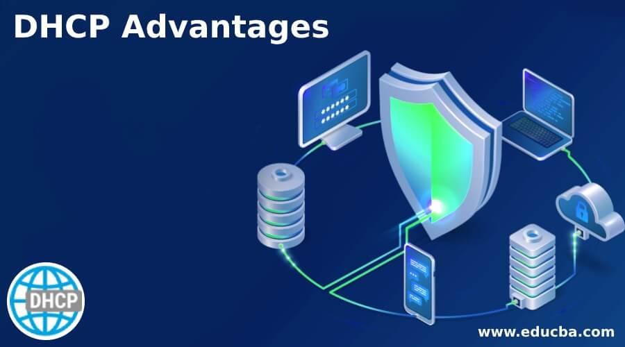 DHCP Advantages