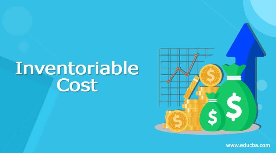 Inventoriable Cost | Accounting for Inventoriable Cost